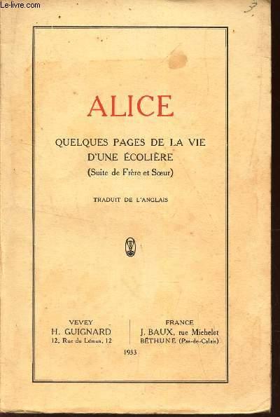 ALICE - QUELQUES PAGES DE LA VIE D'UNE ECOLIERE (SUITE DE FRERE ET SOEUR)
