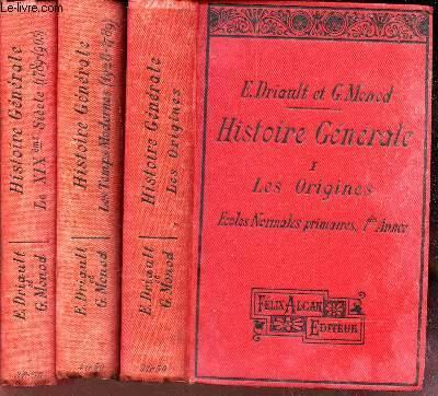 HISTOIRE GENERALE / EN 3 VOLUMES (TOMES 1 + 2 + 3) / LES ORIGINES + LES TEMPS MODERNES (1328-1789)  + LE XIXe SIECLE (1789-1905) / ECOLES NORMALES 1ere, 2e et 3e années.