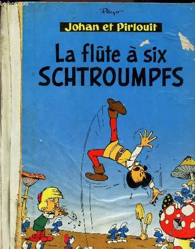 JOHAN et PIRLOUIT - LA FLUTE A SIX SCHTROUMPFS