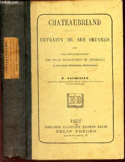 EXTRAITS DE SES OEUVRES - avec une introduction, une étude biographique et littéraire par P. Jacquinet.