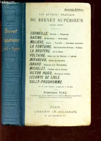 LES AUTEURS FRANCAIS DU BREVET SUPERIEUR - (1903-1905) / Corneille - Racine - Moliere - LA Fontaine - LA Bruyere - Voltaire - Mirabeau - Isnard - Michelet - V Hugo - Leconte de Lisle - Sully-Prudhomme.