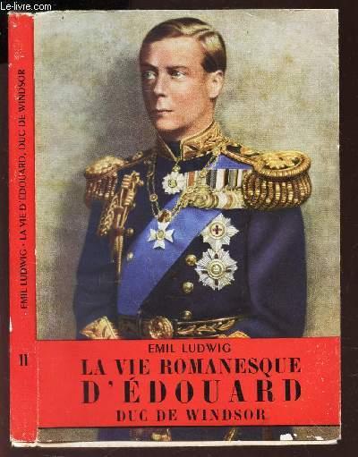 LA VIE ROMANESQUE D'EDOUARD DUC DE WINDSOR
