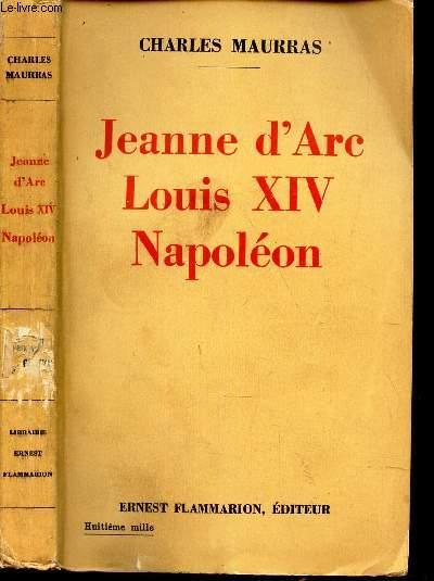 JEANNE D'ARC,  LOUIS XIV,  NAPOLEON