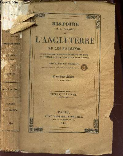 HISTOIRE DE LA CONQUETE DE L'ANGLETERRE PAR LES NORMANDS - TOME QUATRIEME / 4eme EDITION