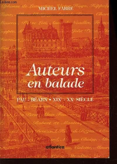 AUTEURS EN BALADES  / PAU - BEARN - XIXe-XXe SIECLE.