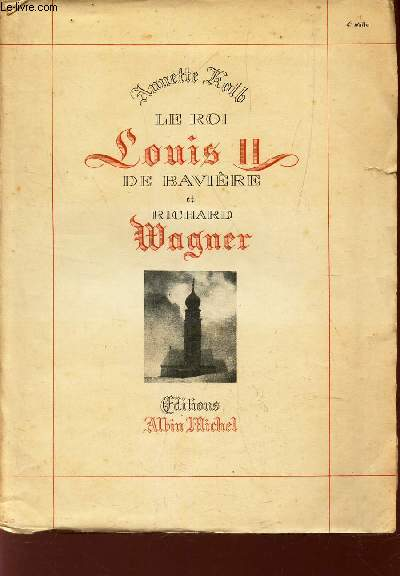 LE ROI LOUIS II DE BAVIERE ET RICHARD WAGNER