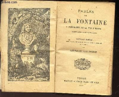 FABLES DE LA FONTAINE - PRECEDEES DE LA VIE D'ESOPE accompagnées de notes nouvelles / NOUVELLE EDITION