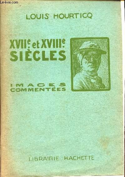 XVIIe ET XVIIIe SIECLES - IMAGES COMMENTEES. / A l'usage de la classe de Seconde et de l'Enseignement Secondaire.