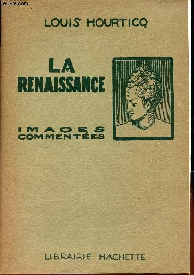 LA RENAISSANCE - IMAGES COMMENTEES. / A l'usage de la classe de Troisieme  et de l'Enseignement Secondaire.