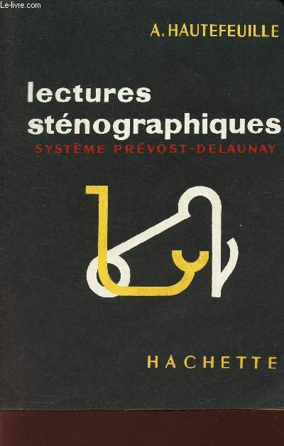 LECTURES STENOGRAPHIQUES - SYSTEME PREVOST DELAUNAY