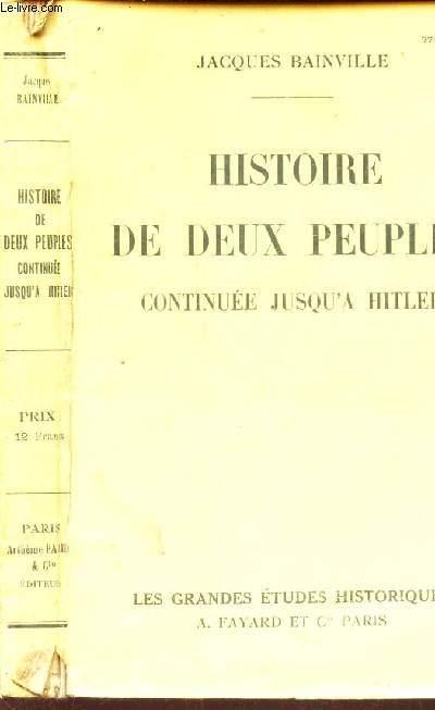 HISTOIRE DES DEUX PEUPLES  CONTINUEE JUSQU'A HITLER.