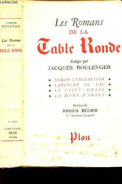 LES ROMANS DE LA TABLE RONDE - Merlin l'Enchanteur - Lancelot du Lac - Le Saint Graal - La mort d';Artus.