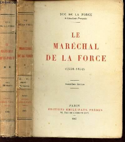 LE MARECHAL DE LA FORCE - EN 2 VOLUMES (TOMES 1 et 2)