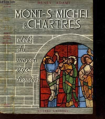MONT SAINT MICHEL ET CHARTRES - CLEFS DU MOYEN AGE FRANCAIS