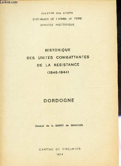 DORDOGNE - HISTORIQUE DES UNITES COMBATTANTES DE LA RESISTANCE (1940-1944)