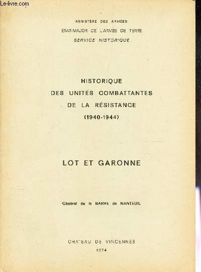 LOT ET GARONNE - HISTORIQUE DES UNITES COMBATTANTES DE LA RESISTANCE (1940-1944)