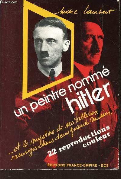 UN PEINTRE NOMME HITLER ... ET LE MYSTERE DE SES TABLEAUX RESURGIS DANS DEUX GRANDS MUSEES.
