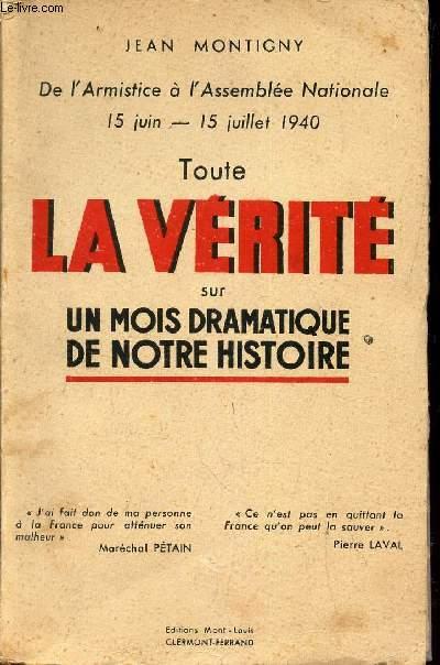 TOUTE LA VERITE SUR UN MOIS DRAMATIQUE DE NOTRE HISTOIRE -