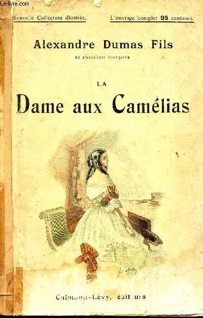 LA DAME AUX CAMELIAS / NOUVELLE COLLECTION ILLUSTREE.