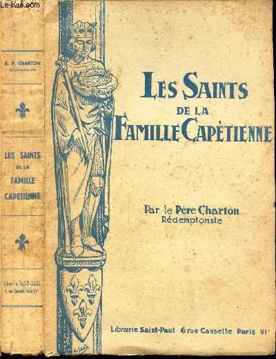 LES SAINTS DE LA FAMILLE CAPETIENNE / LETTRES APPROBATIVES DE LEURS EXCELLENCES NN SS DE LLOBET ET HARSCOUET