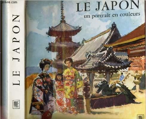 LE JAPON - UN PORTRAIT EN COULEURS -