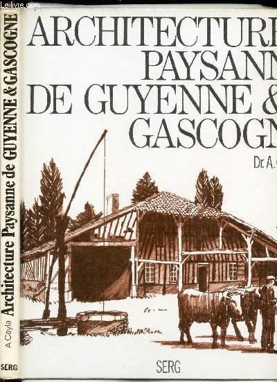 ARCHITECTURE PAYSANNE DE GUYENNE & GASCOGNE.