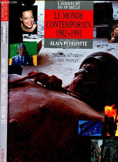 LE MONDE CONTEMPORAIN 1982-1991 : SAGESSE OU DERIVE DES PEUPLES / COLLECTION