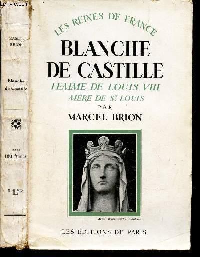 BLANCHE DE CASTILLE , FEMME DE LOUIS VIII MERE DE St LOUIS