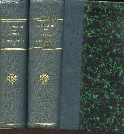 MANUEL DE PHILOSOPHIE - EN 2 VOLUMES (TOME 1 :  intrdocuion generale - PSYCHOLOGIE) + TOME II : Logique - Morale - Philosophie generale.