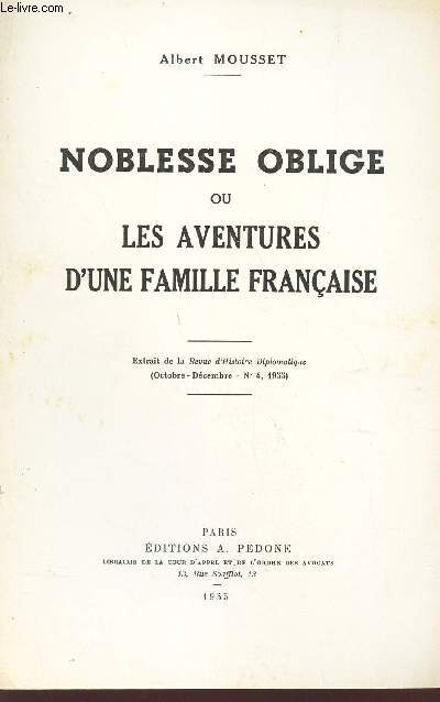 NOBLESSE OBLIGE ou LES AVENTURES D'UNE FAMILLE FRANCAISE / Extrait de la Revue d'Histoire Diplomatique (octobre-Decembre - N°4, 1955).