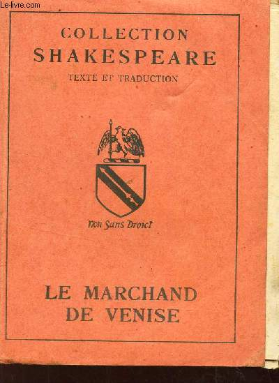 LE MARCHAND DE VENISE / COLLECTION SHAKESPEARE - TEXTE ET TRADUCTION.