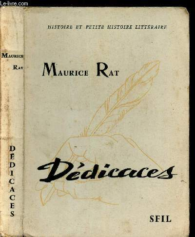 DEDICACES / HISTOIRE ET PETITE HISTOIRE LITTERAIRE