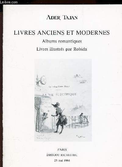 CATALOGUE DE VENTE AUX ENCHERES - LIVRES ANCIENS ET MODERNES - Albumsromantiques - Livres illustrés par Robida / DROUOT RICHELIEU - 25 MAI 1994