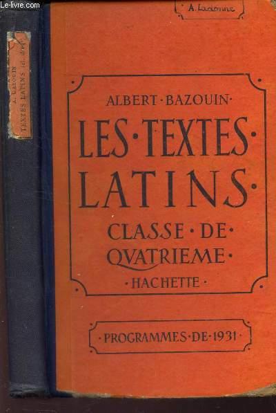 LES TEXTES LATINS - CLASSE DE QUATRIEME - PROGRAMMES DE 1931.