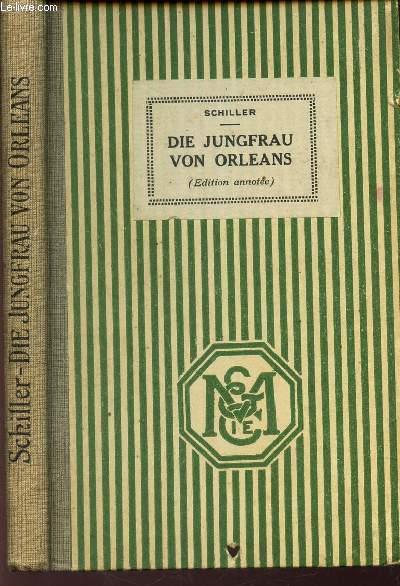 DIE JUNGFRAU VON ORLEANS (Edition annotée) -