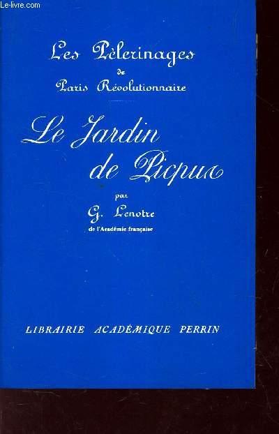 LES PELERINAGES DE PARIS REVOLUTIONNAIRE - LE JARDIN DE PICPUS