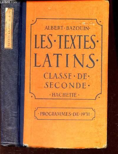 LES TEXTES LATINS - CLASSE DE SECONDE - PROGRAMMES DE 1931.