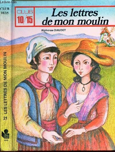 LETTRES DE MON MOULIN. / COLLECTION CLUB 10/15.