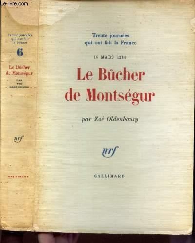 LE BUCHER DE MOTSEGUR - 16 MARS 1244 (TRENTE JOURNEES QUI ONT FAIT LA FRANCE).
