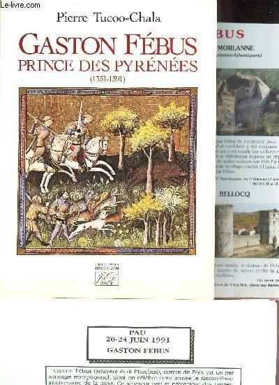 GASTON FEBUS, PRINCE DES PYRENEES (1331-1391)