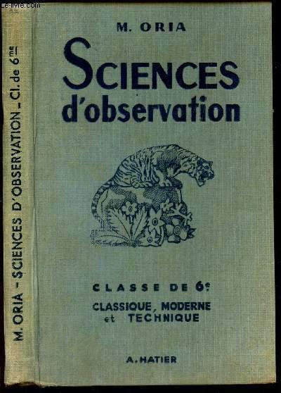 SCIENCES D'OBSERVATION / CLASSE DE 6e - CLASSIQUE, MODERNE et TECHNIQUE / ZOOLOGIE, PHYSIQUE, BOTANIQUE.