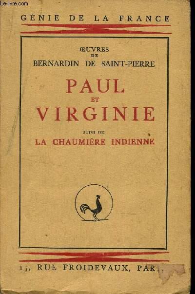 PAUL ET VIRGINIE - suivi de LA CHAMIERE INDIENNE.