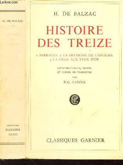 HISTOIRE DES TREIZE - Ferragus - LA duchesse de Langeais - La fille aux yeux d'or.
