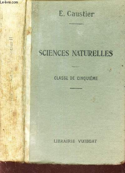 SCIENCES NATURELLES - CLASSE DE CINQUIEME.
