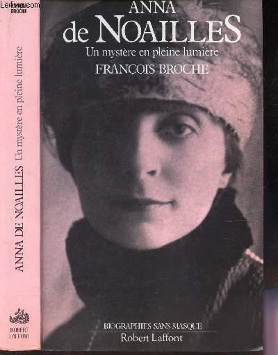 ANNA DE NOAILLES - Un mystere en pleine lumiere.