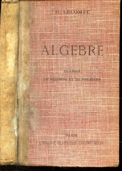 ALGEBRE - CLASSES DE SECONDE ET DE PREMIERE / 2e EDITION.