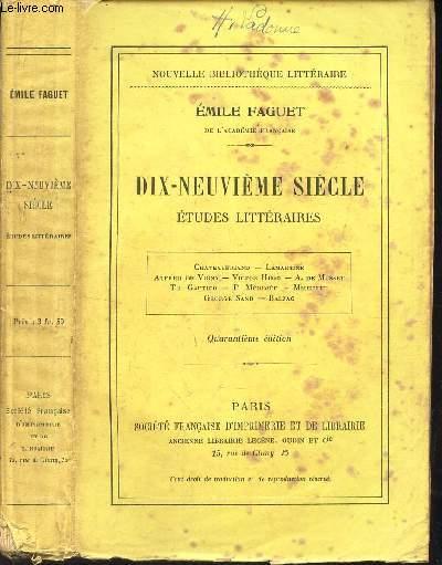 DIX-NEUVIEME SIECLE - ETUDES LITTERAIRES / Chateaubriand - Lamartine - Alfred de Vigny - Victor Hugo - A de Musset - Th Gautier - P Merimée - Michelet - Heorge Sand - Balzac.