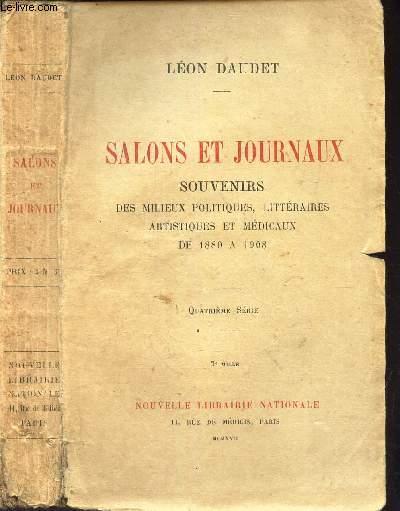 SALONS ET JOURNAUX - SOUVENIRS des milieux politiquers, litteraires, artistisques et medicaux de 1880 à 1908.