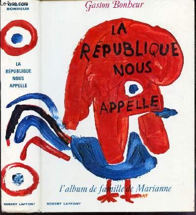LA REPUBLIQUE NOUS APPELLE - L'ALBUM DE FAMILLE DE MARIANNE