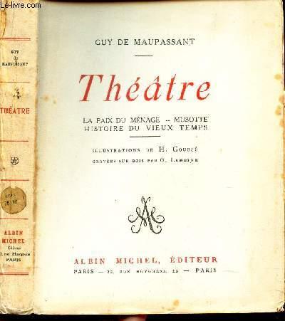 THEATRE /  LA PAIX DU MENAGE, MUSOTTE, HISTOIRE DU VIEUX TEMPS.